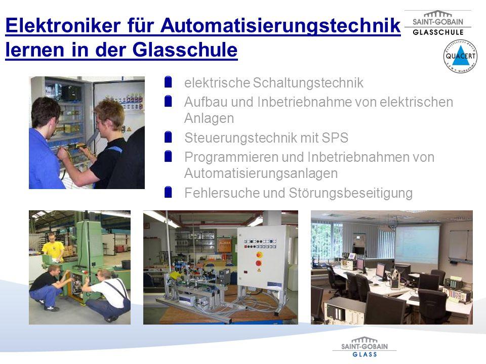 Elektroniker für Automatisierungstechnik lernen in der Glasschule elektrische Schaltungstechnik Aufbau und Inbetriebnahme von elektrischen Anlagen Ste