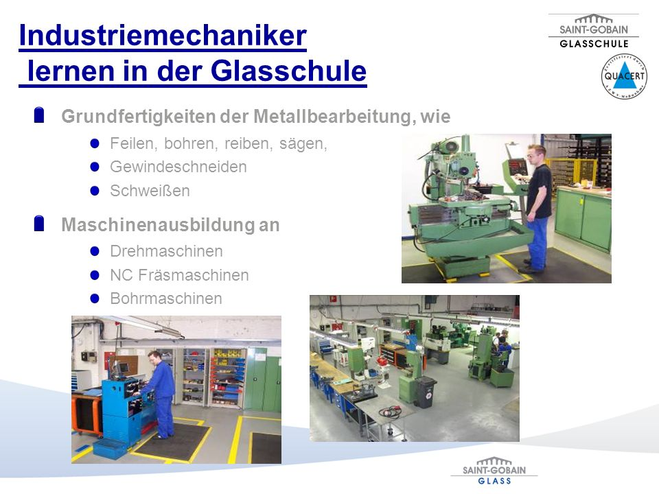 Industriemechaniker lernen in der Glasschule Grundfertigkeiten der Metallbearbeitung, wie Feilen, bohren, reiben, sägen, Gewindeschneiden Schweißen Ma