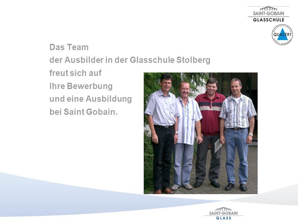 Das Team der Ausbilder in der Glasschule Stolberg freut sich auf Ihre Bewerbung und eine Ausbildung bei Saint Gobain.