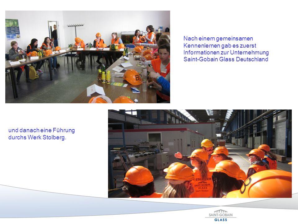 Nach einem gemeinsamen Kennenlernen gab es zuerst Informationen zur Unternehmung Saint-Gobain Glass Deutschland und danach eine Führung durchs Werk St