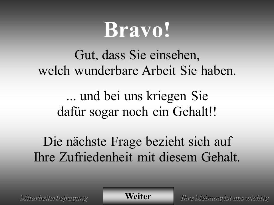 Animation by H.R.2001 * Mitarbeiterbefragung Ihre Meinung ist uns wichtig Bravo.