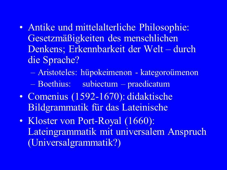 Antike und mittelalterliche Philosophie: Gesetzmäßigkeiten des menschlichen Denkens; Erkennbarkeit der Welt – durch die Sprache.