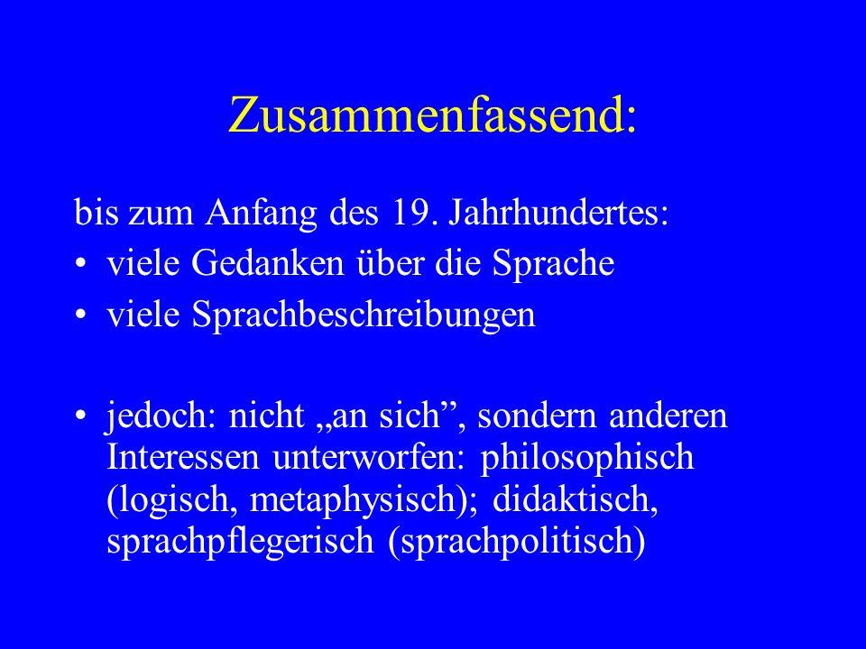 17-18. Jahrhundert – Beschreibung/Normierung des Deutschen : –Ziel: Vereinheitlichung, Verbreitung der deutschen Hochsprache –Sprachgesellschaften: z.