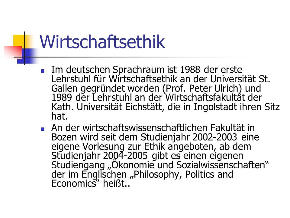 Wirtschaftsethik Im deutschen Sprachraum ist 1988 der erste Lehrstuhl für Wirtschaftsethik an der Universität St.