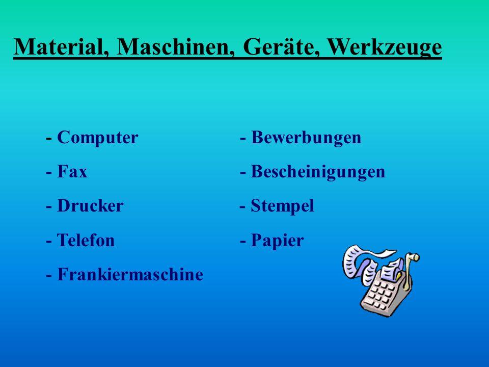 - Computer - Bewerbungen - Fax - Bescheinigungen - Drucker - Stempel - Telefon - Papier - Frankiermaschine Material, Maschinen, Geräte, Werkzeuge