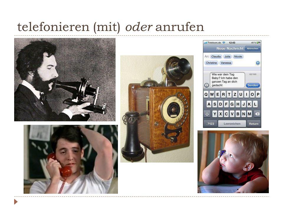 telefonieren (mit) oder anrufen