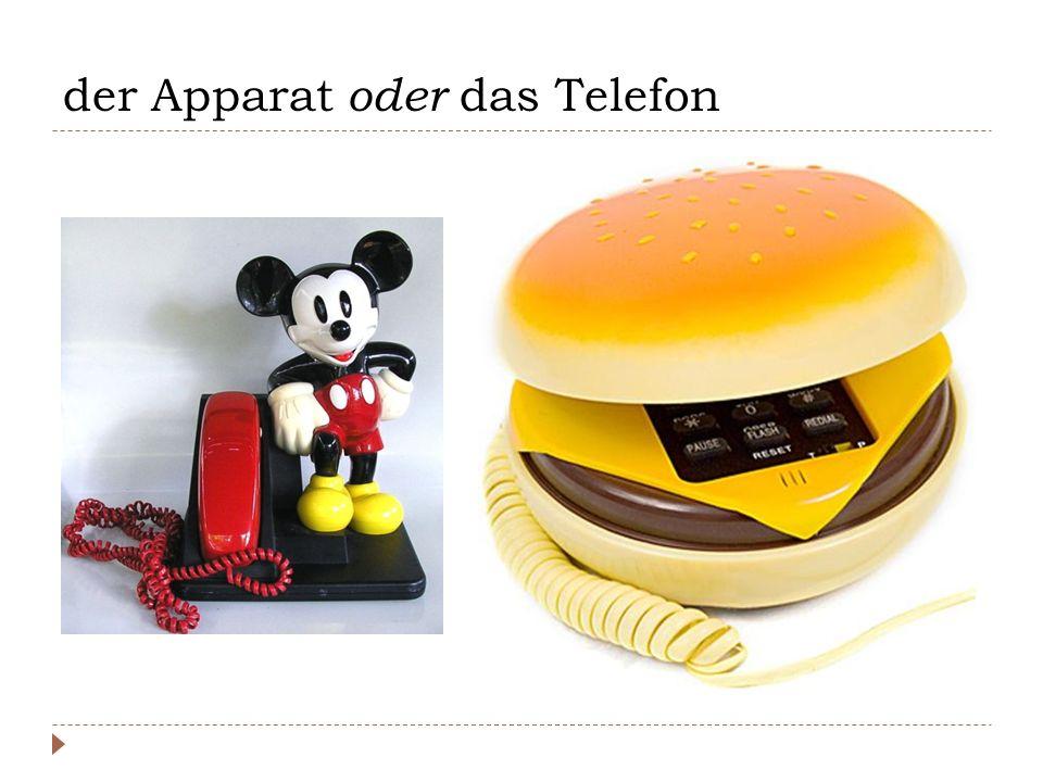 der Apparat oder das Telefon