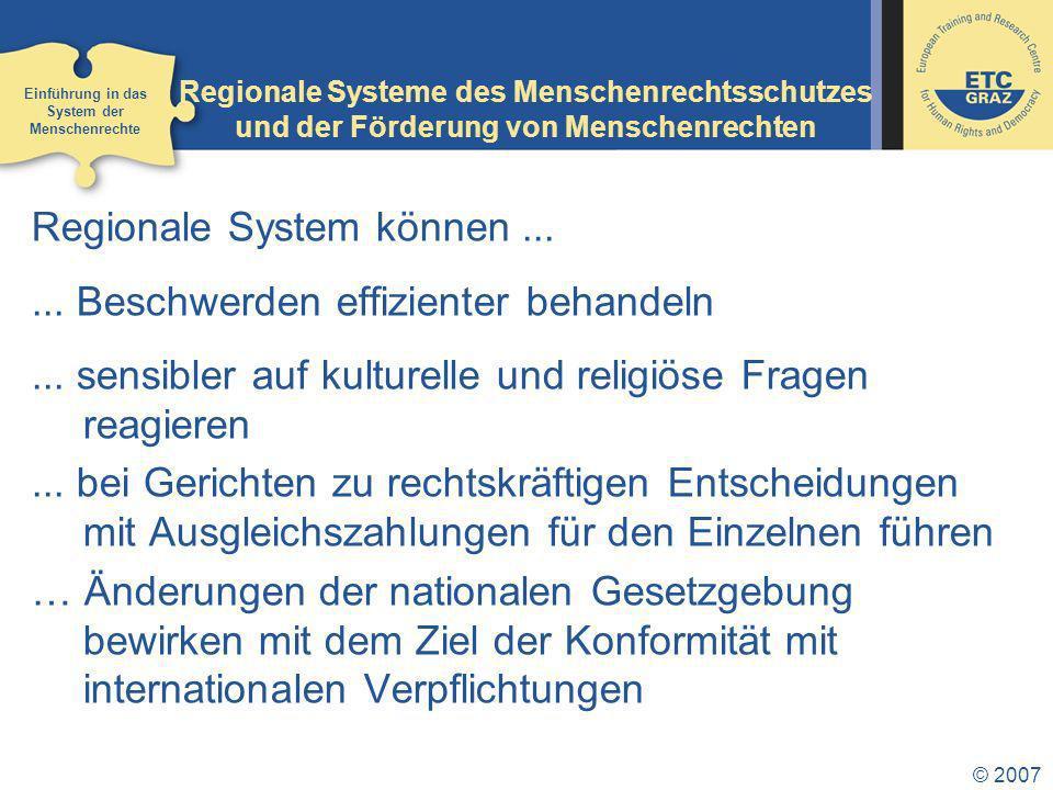 © 2007 Regionale Systeme des Menschenrechtsschutzes und der Förderung von Menschenrechten Regionale System können......