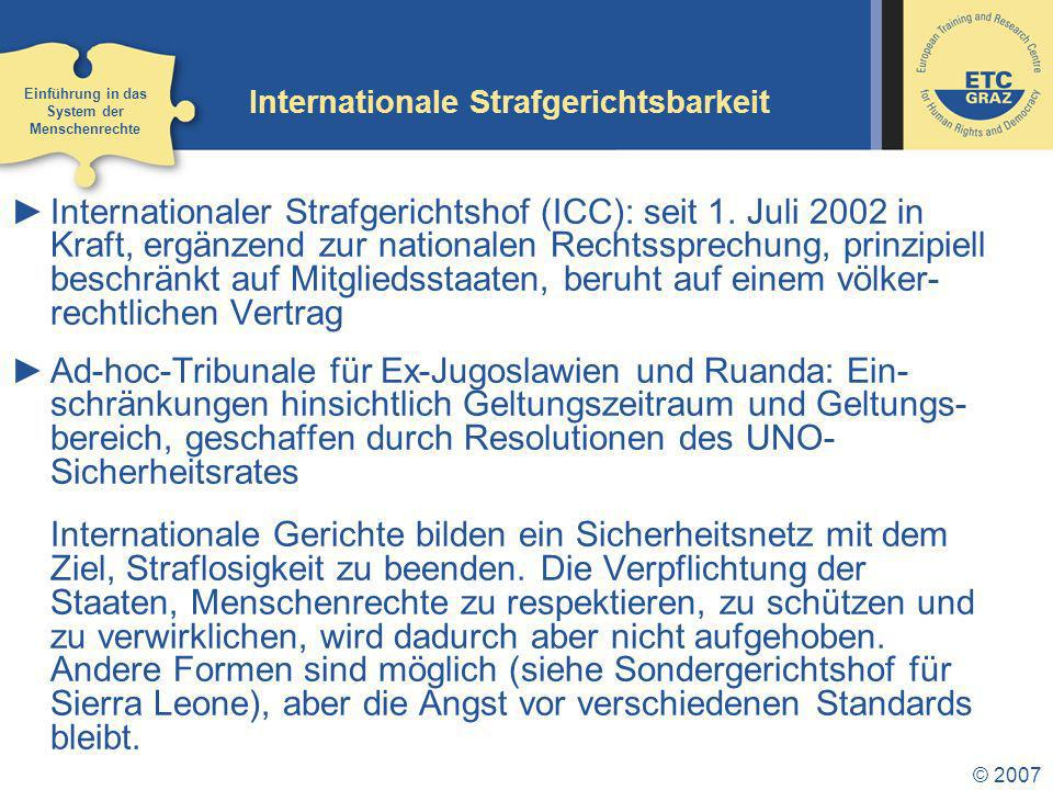 © 2007 Internationale Strafgerichtsbarkeit Internationaler Strafgerichtshof (ICC): seit 1.