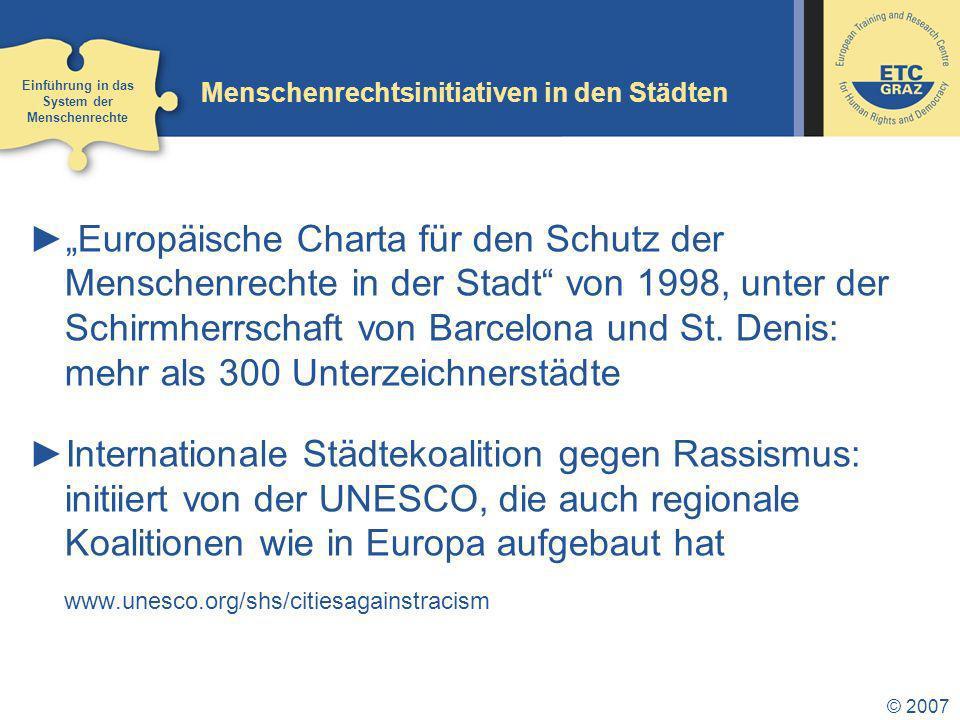 © 2007 Menschenrechtsinitiativen in den Städten Europäische Charta für den Schutz der Menschenrechte in der Stadt von 1998, unter der Schirmherrschaft von Barcelona und St.