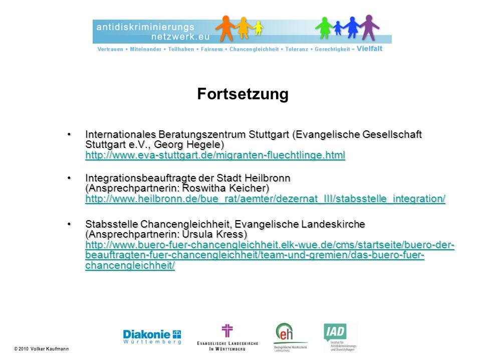 © 2010 Volker Kaufmann Internationales Beratungszentrum Stuttgart (Evangelische Gesellschaft Stuttgart e.V., Georg Hegele) http://www.eva-stuttgart.de
