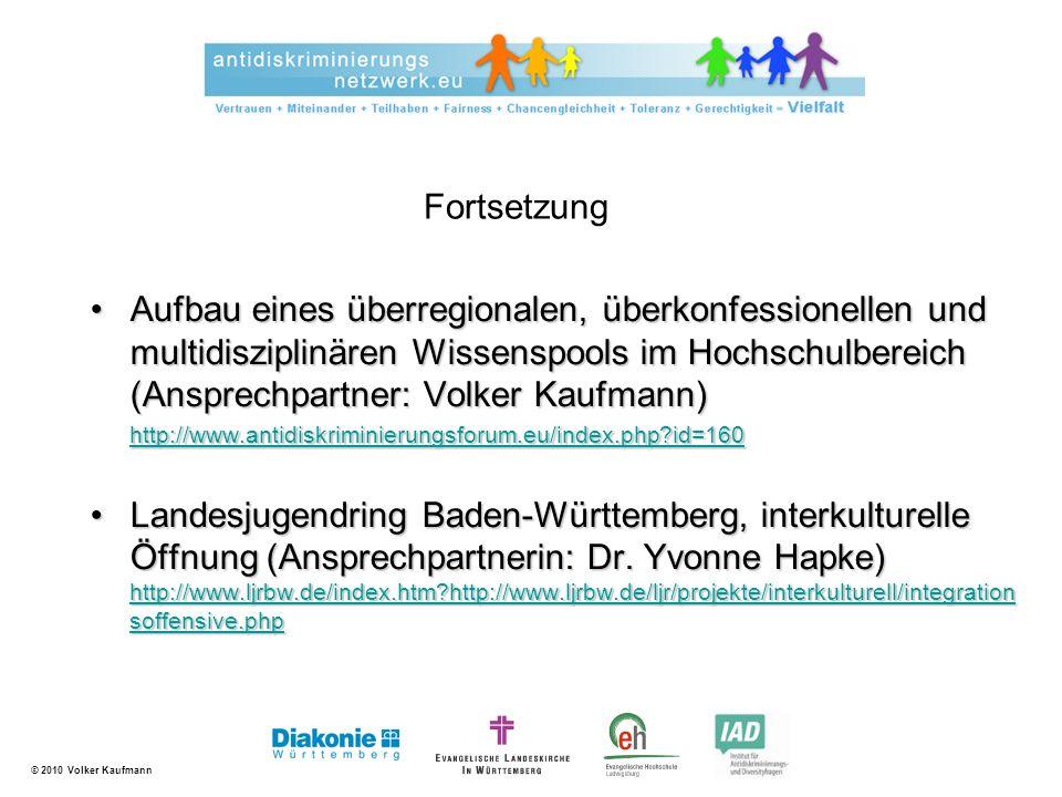 © 2010 Volker Kaufmann Aufbau eines überregionalen, überkonfessionellen und multidisziplinären Wissenspools im Hochschulbereich (Ansprechpartner: Volk