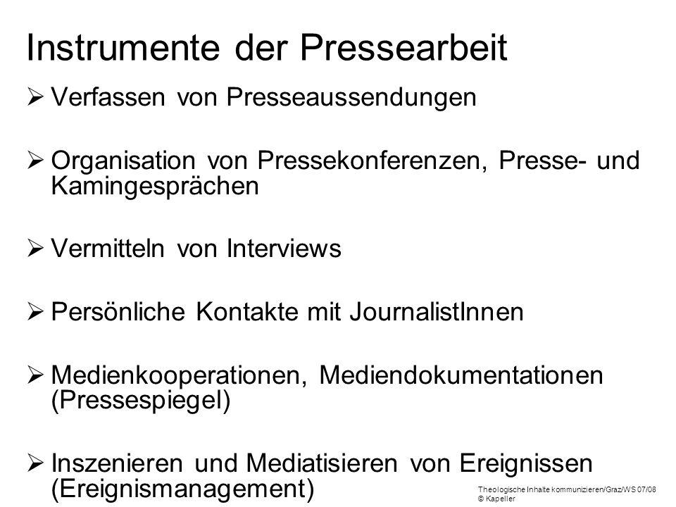 Instrumente der Pressearbeit Verfassen von Presseaussendungen Organisation von Pressekonferenzen, Presse- und Kamingesprächen Vermitteln von Interview