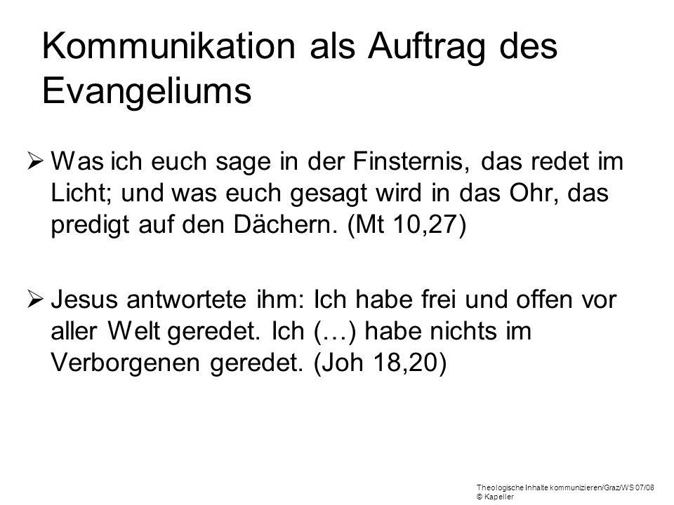 Kommunikation als Auftrag des Evangeliums Was ich euch sage in der Finsternis, das redet im Licht; und was euch gesagt wird in das Ohr, das predigt au