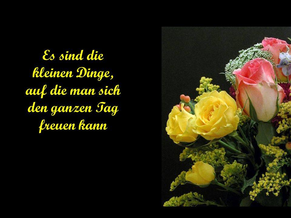 Glück ist die Kunst, einen Strauß zu binden mit Blumen, die du selber pflücken kannst