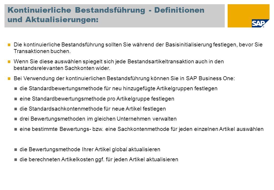 Kontinuierliche Bestandsführung - Definitionen und Aktualisierungen: Die kontinuierliche Bestandsführung sollten Sie während der Basisinitialisierung festlegen, bevor Sie Transaktionen buchen.