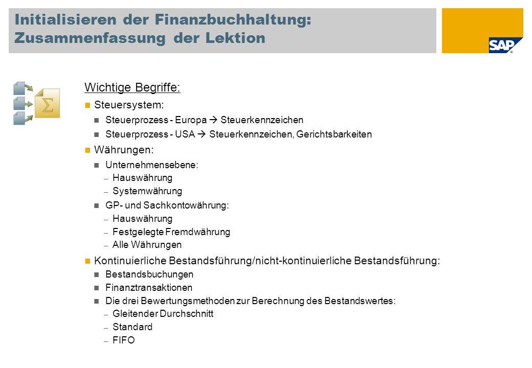 Initialisieren der Finanzbuchhaltung: Zusammenfassung der Lektion Wichtige Begriffe: Steuersystem: Steuerprozess - Europa Steuerkennzeichen Steuerproz