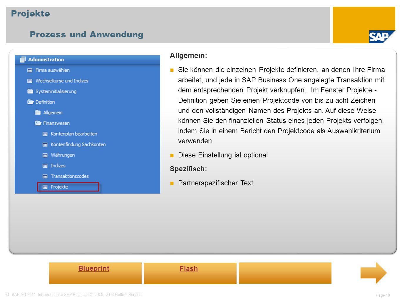 SAP AG 2011, Introduction to SAP Business One 8.8, GTM Rollout Services Page 10 Projekte Prozess und Anwendung Allgemein: Sie können die einzelnen Pro