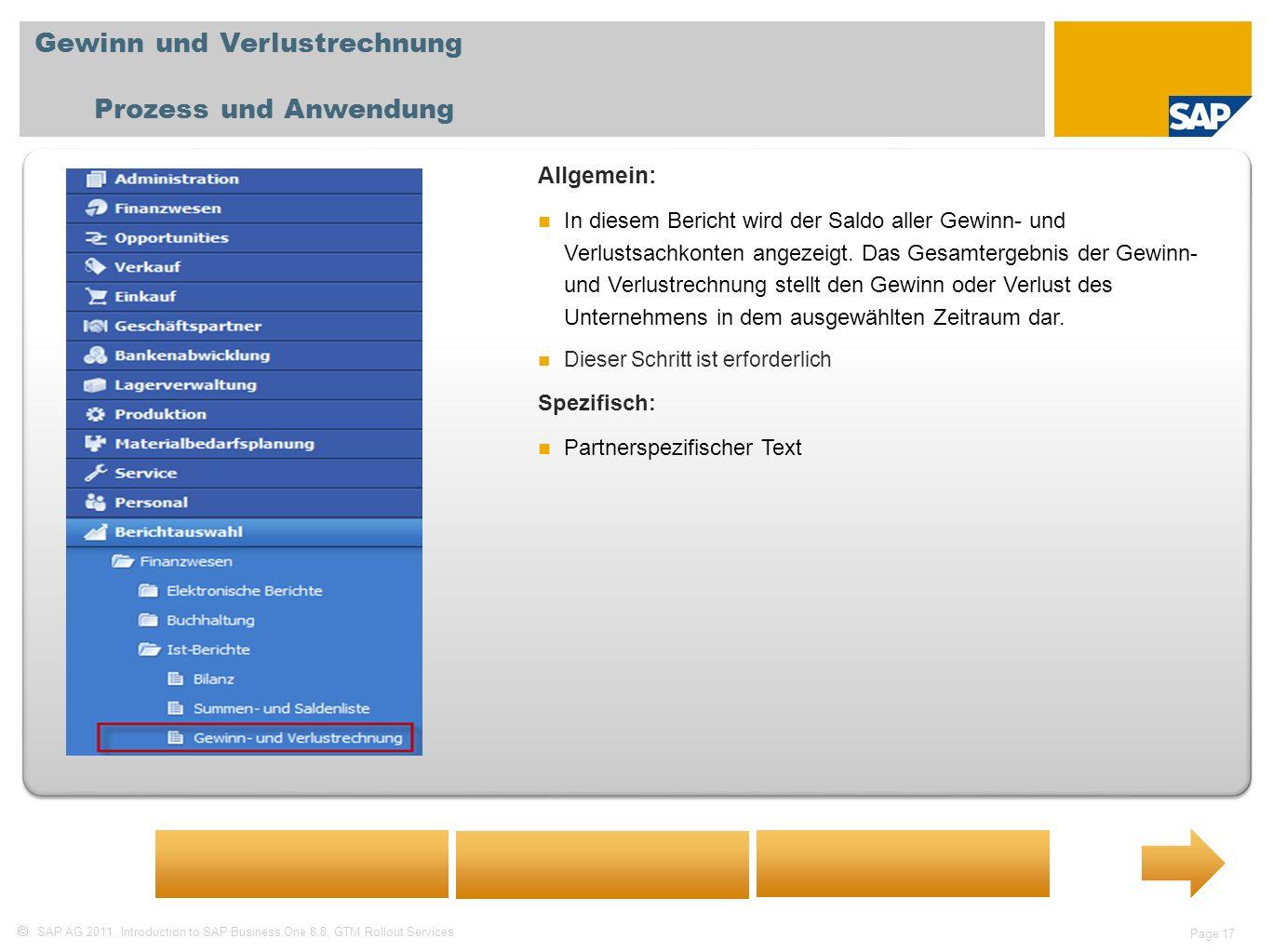 SAP AG 2011, Introduction to SAP Business One 8.8, GTM Rollout Services Page 17 Gewinn und Verlustrechnung Prozess und Anwendung Allgemein: In diesem