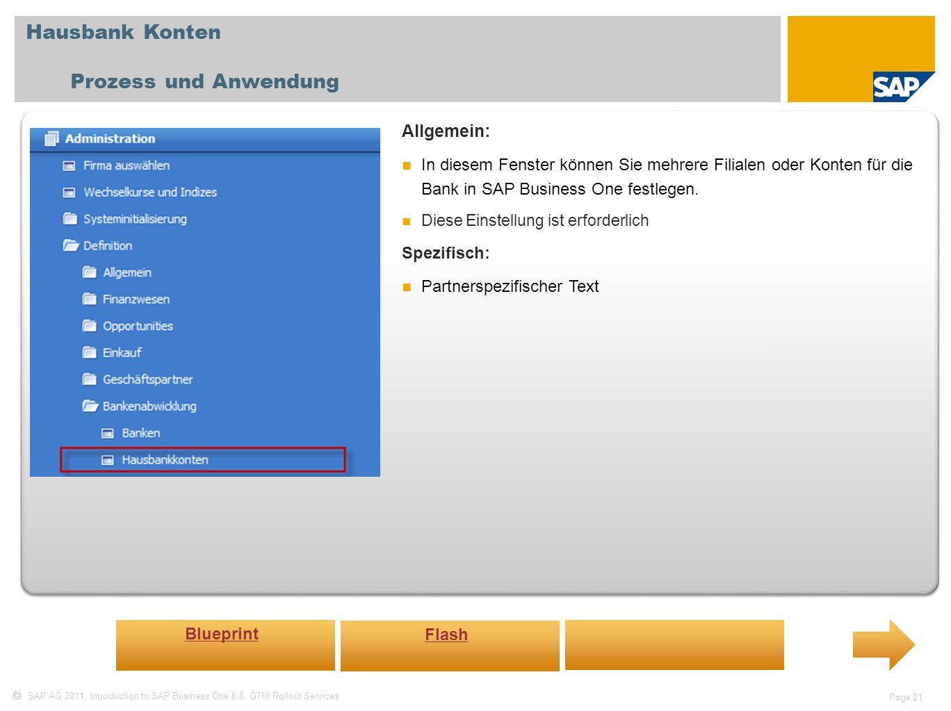 SAP AG 2011, Introduction to SAP Business One 8.8, GTM Rollout Services Page 21 Hausbank Konten Prozess und Anwendung Allgemein: In diesem Fenster kön