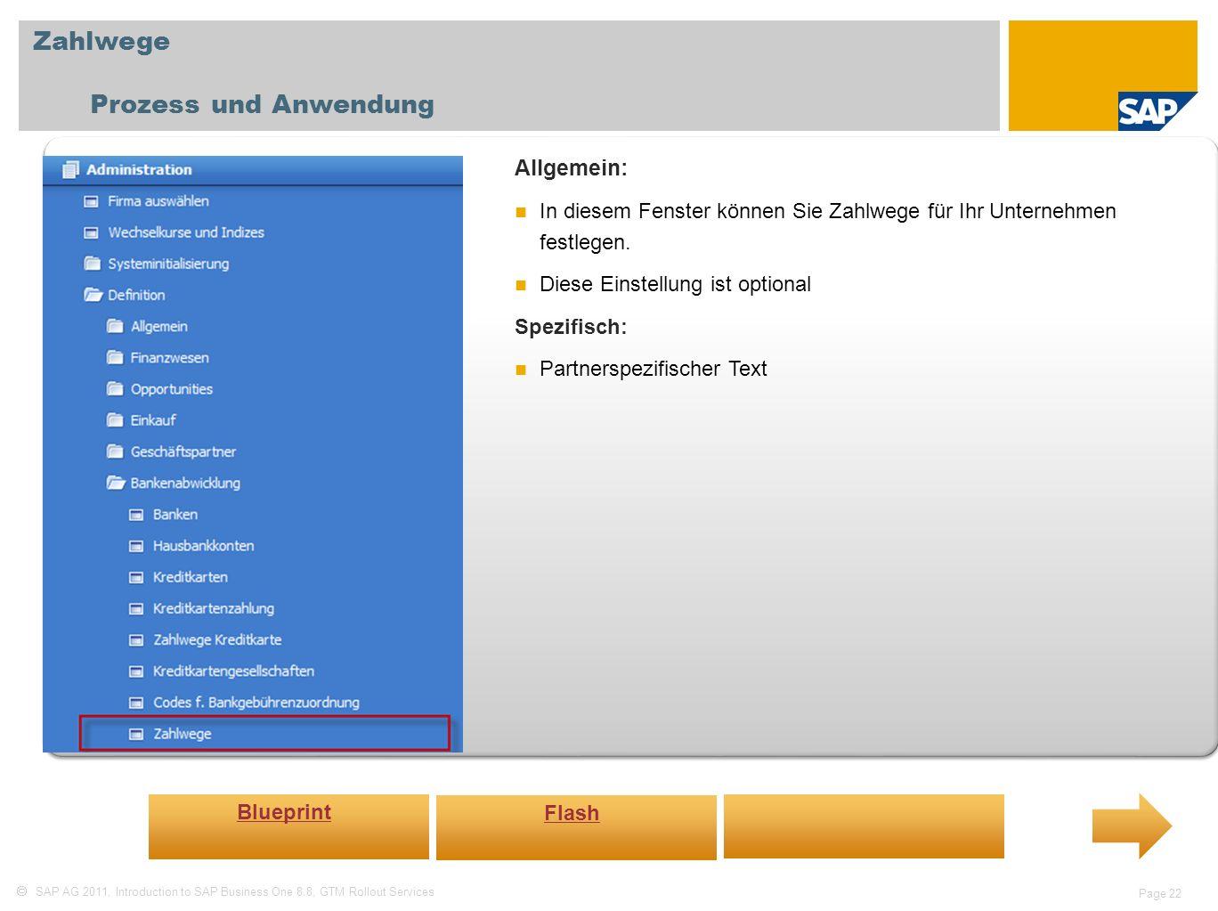 SAP AG 2011, Introduction to SAP Business One 8.8, GTM Rollout Services Page 22 Zahlwege Prozess und Anwendung Allgemein: In diesem Fenster können Sie