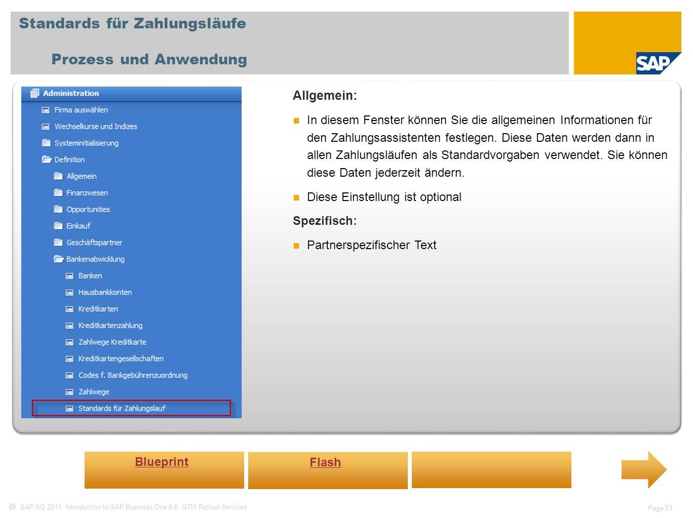 SAP AG 2011, Introduction to SAP Business One 8.8, GTM Rollout Services Page 23 Standards für Zahlungsläufe Prozess und Anwendung Allgemein: In diesem