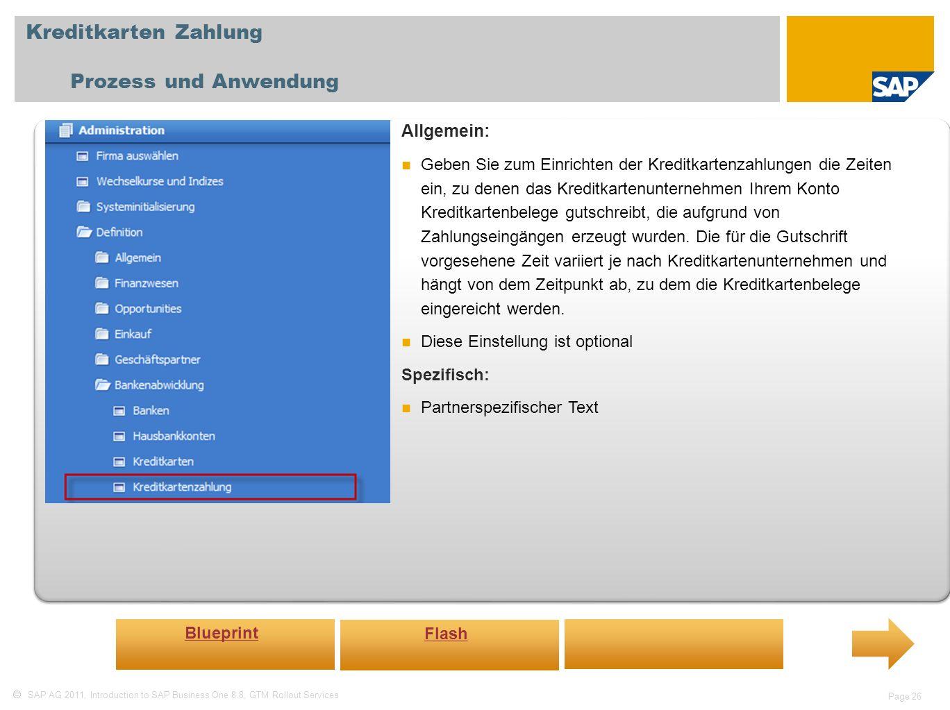 SAP AG 2011, Introduction to SAP Business One 8.8, GTM Rollout Services Page 26 Kreditkarten Zahlung Prozess und Anwendung Allgemein: Geben Sie zum Ei