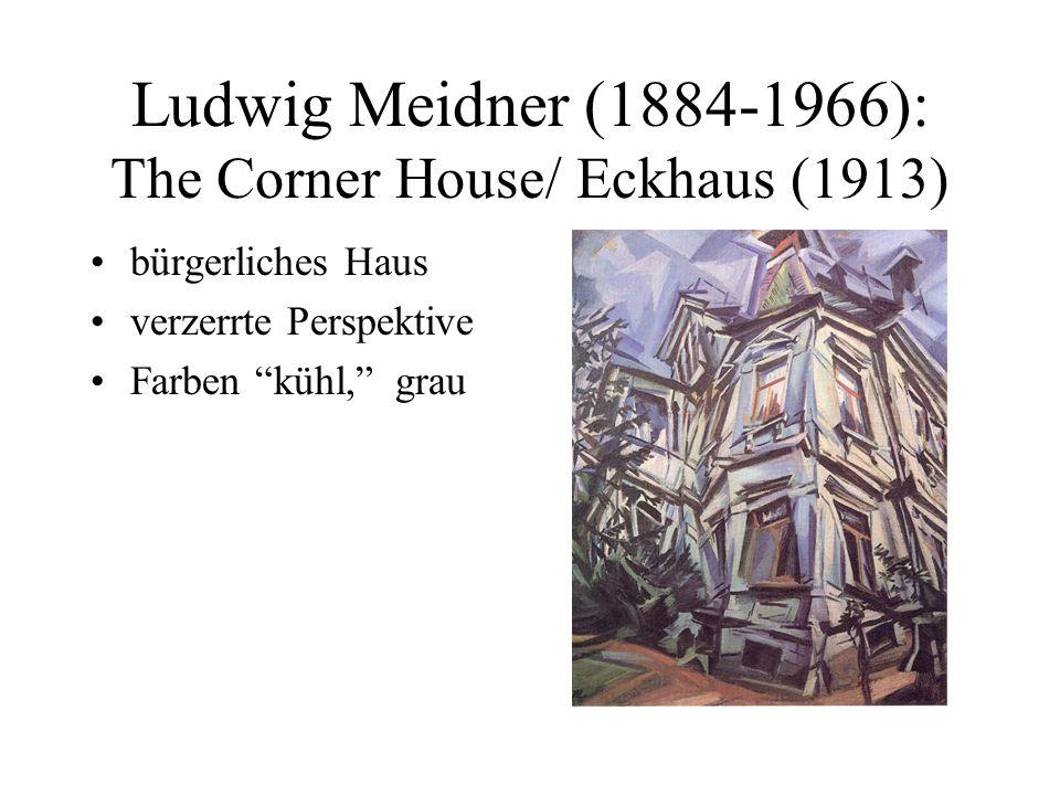 Ludwig Meidner (1884-1966): The Corner House/ Eckhaus (1913) bürgerliches Haus verzerrte Perspektive Farben kühl, grau