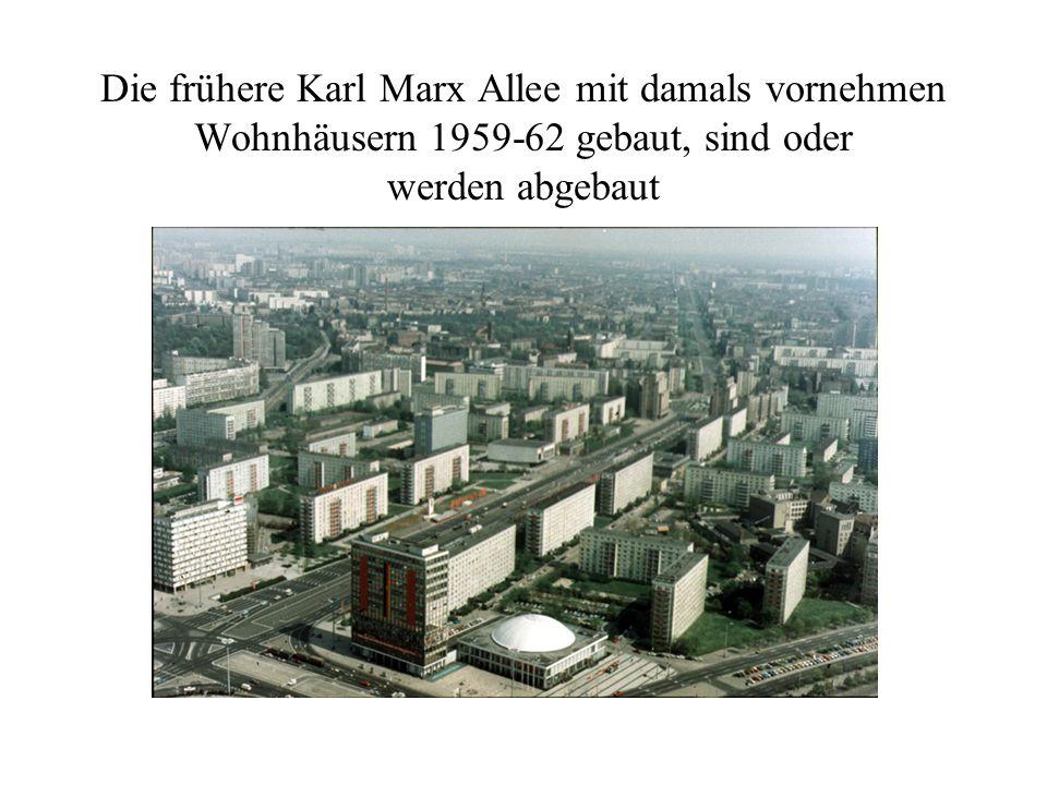 Die frühere Karl Marx Allee mit damals vornehmen Wohnhäusern 1959-62 gebaut, sind oder werden abgebaut