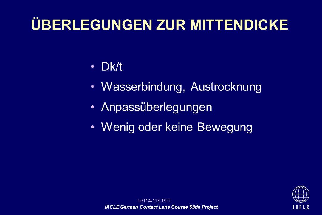 96114-11S.PPT IACLE German Contact Lens Course Slide Project Dk/t Wasserbindung, Austrocknung Anpassüberlegungen Wenig oder keine Bewegung ÜBERLEGUNGE