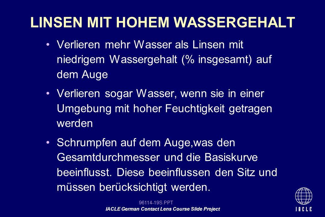 96114-19S.PPT IACLE German Contact Lens Course Slide Project Verlieren mehr Wasser als Linsen mit niedrigem Wassergehalt (% insgesamt) auf dem Auge Ve