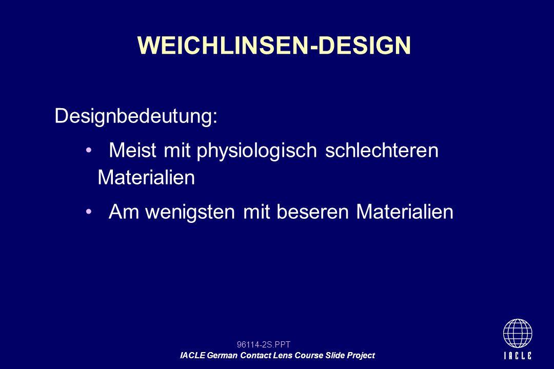 96114-3S.PPT IACLE German Contact Lens Course Slide Project LINSENPARAMETER Rückflächenparameter Vorderflächenparameter Einfache 3-kurvige Linse r2r2 tctc t pj2 t pj1 r1r1 r0r0 r ao r a1