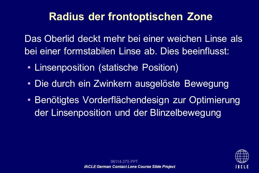 96114-37S.PPT IACLE German Contact Lens Course Slide Project Das Oberlid deckt mehr bei einer weichen Linse als bei einer formstabilen Linse ab. Dies