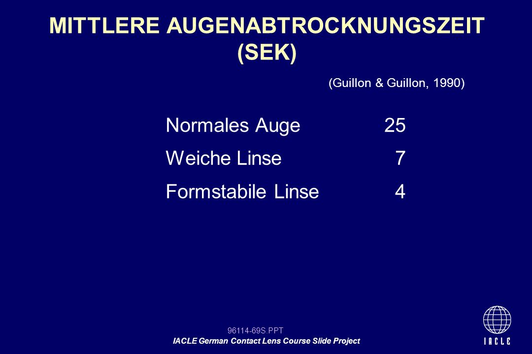 96114-69S.PPT IACLE German Contact Lens Course Slide Project Normales Auge25 Weiche Linse 7 Formstabile Linse 4 MITTLERE AUGENABTROCKNUNGSZEIT (SEK) (