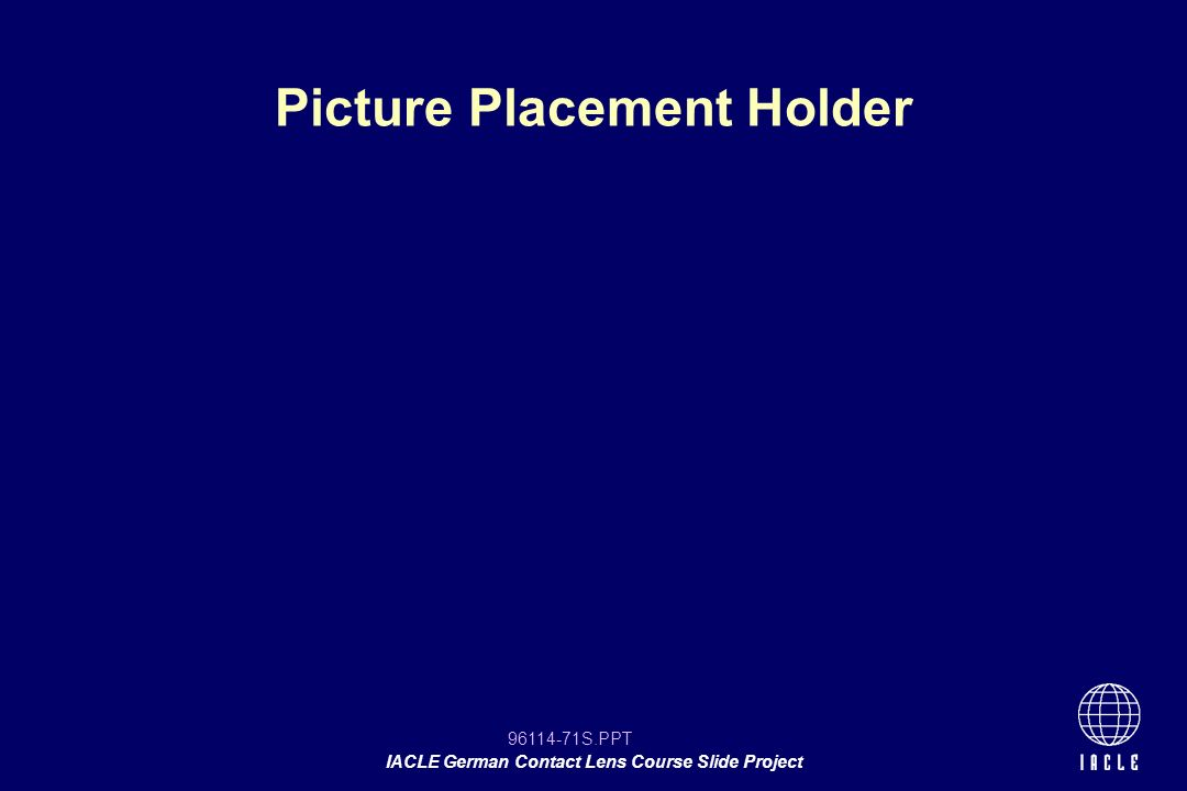 96114-71S.PPT IACLE German Contact Lens Course Slide Project Picture Placement Holder