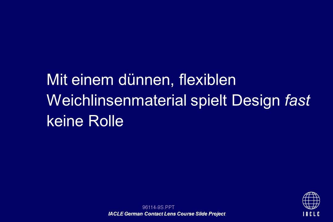 96114-10S.PPT IACLE German Contact Lens Course Slide Project WEICHLINSENDESIGN GEOMETRISCHE MITTE DICKE ( t c )