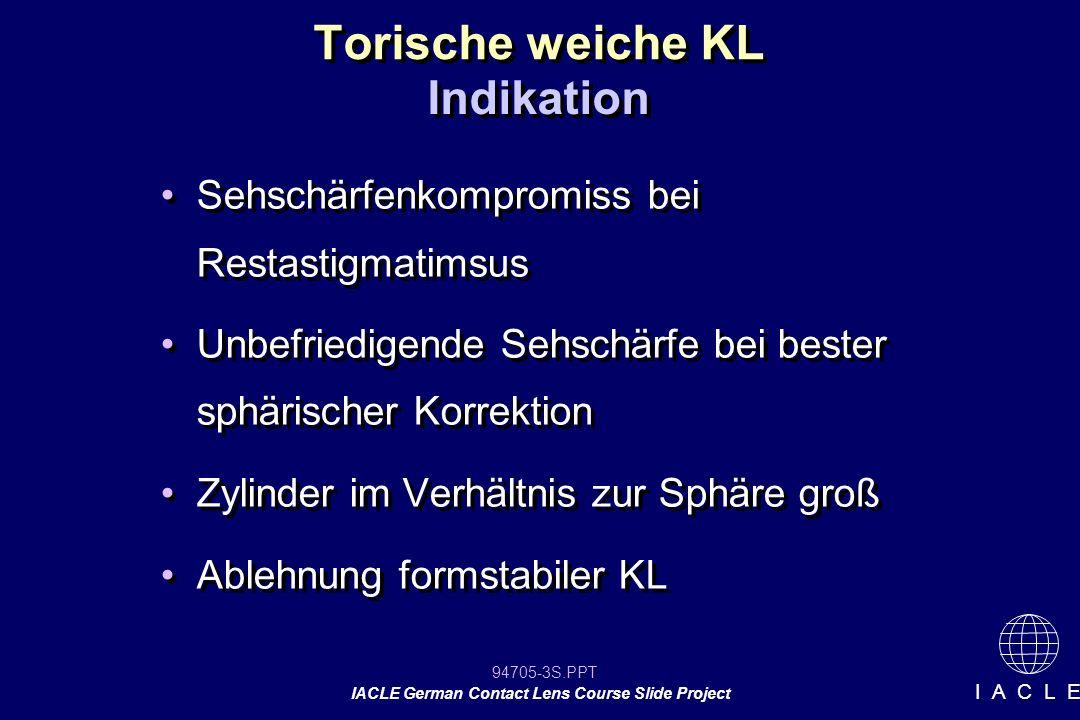 94705-24S.PPT IACLE German Contact Lens Course Slide Project I A C L E Torische weiche KL Genauigkeit der erhoben Daten prüfen, Bsp.