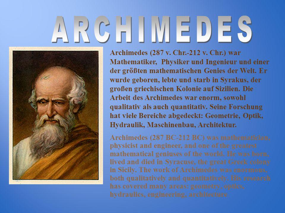 Archimedes (287 v. Chr.-212 v. Chr.) war Mathematiker, Physiker und Ingenieur und einer der größten mathematischen Genies der Welt. Er wurde geboren,
