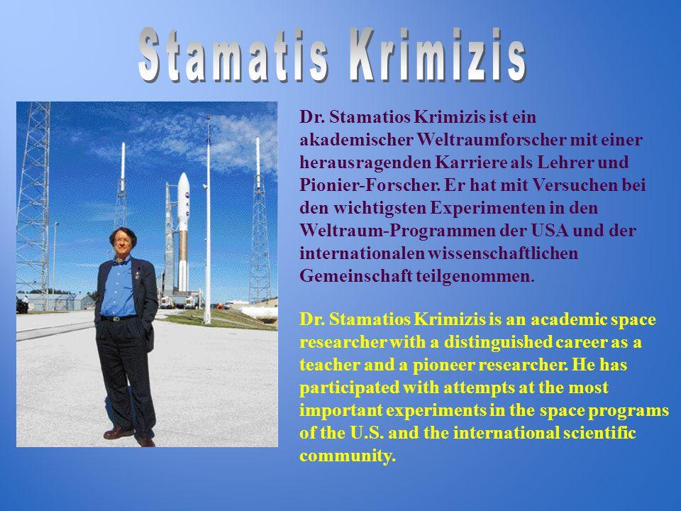 Dr. Stamatios Krimizis ist ein akademischer Weltraumforscher mit einer herausragenden Karriere als Lehrer und Pionier-Forscher. Er hat mit Versuchen b