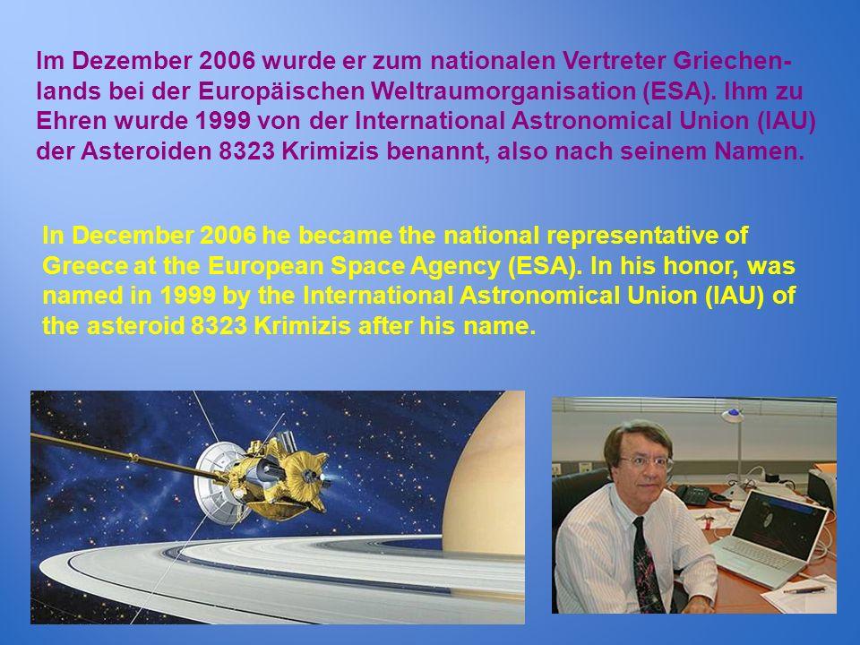 Im Dezember 2006 wurde er zum nationalen Vertreter Griechen- lands bei der Europäischen Weltraumorganisation (ESA). Ihm zu Ehren wurde 1999 von der In