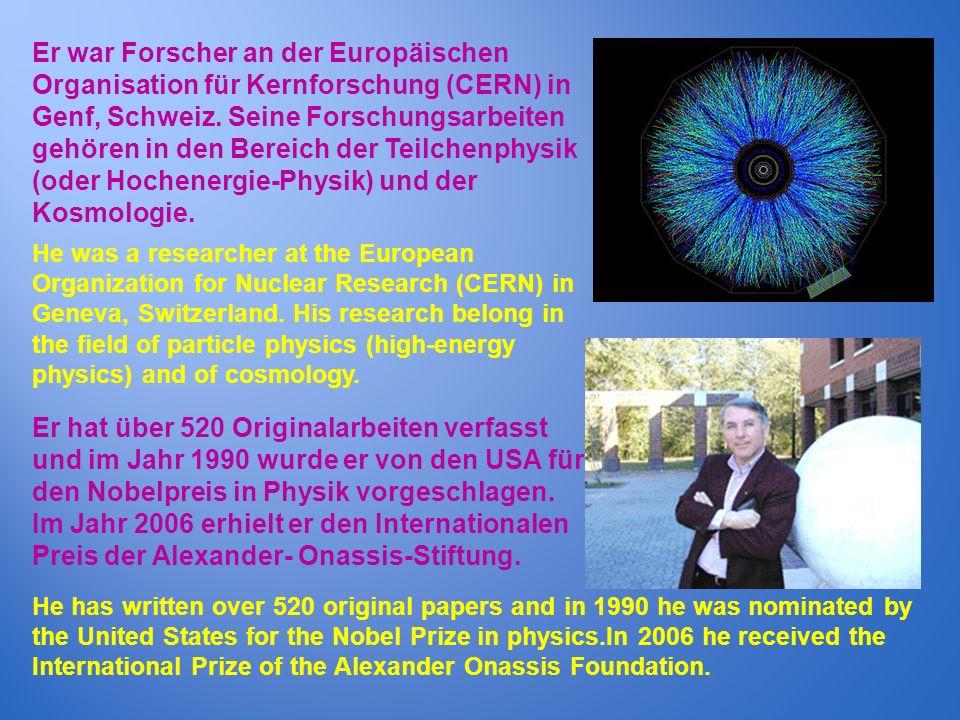 Er war Forscher an der Europäischen Organisation für Kernforschung (CERN) in Genf, Schweiz. Seine Forschungsarbeiten gehören in den Bereich der Teilch