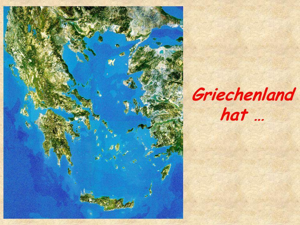 Griechenland hat …