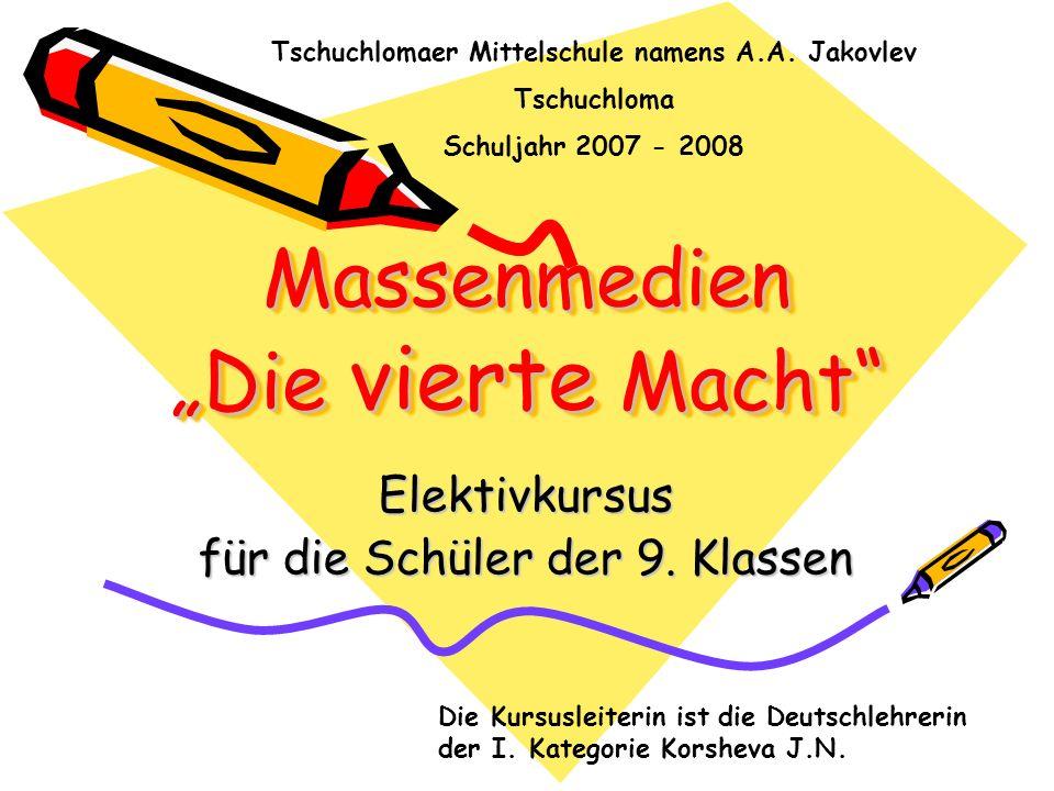 Massenmedien Die vierte Macht Elektivkursus für die Schüler der 9.
