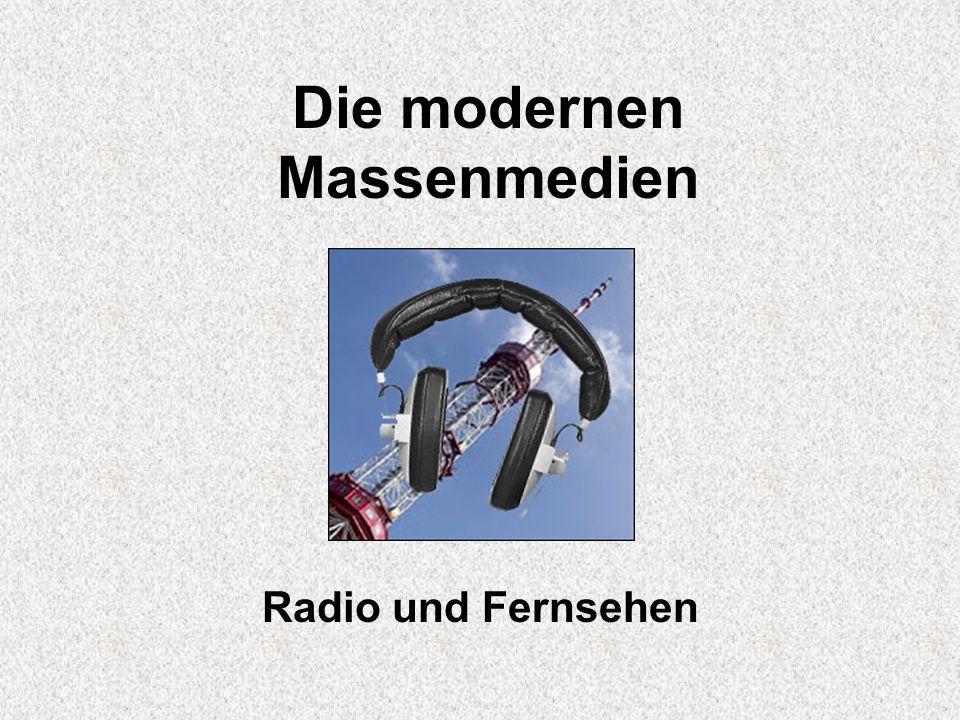 Die modernen Massenmedien Radio und Fernsehen