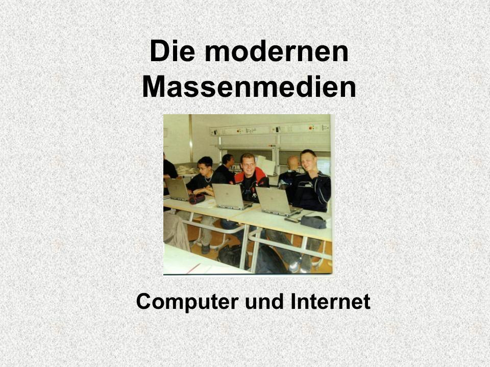 Die modernen Massenmedien Computer und Internet