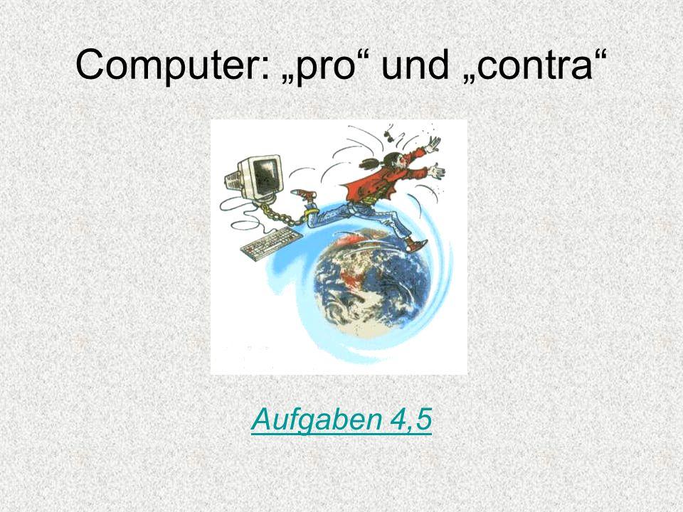 Computer: pro und contra Aufgaben 4,5