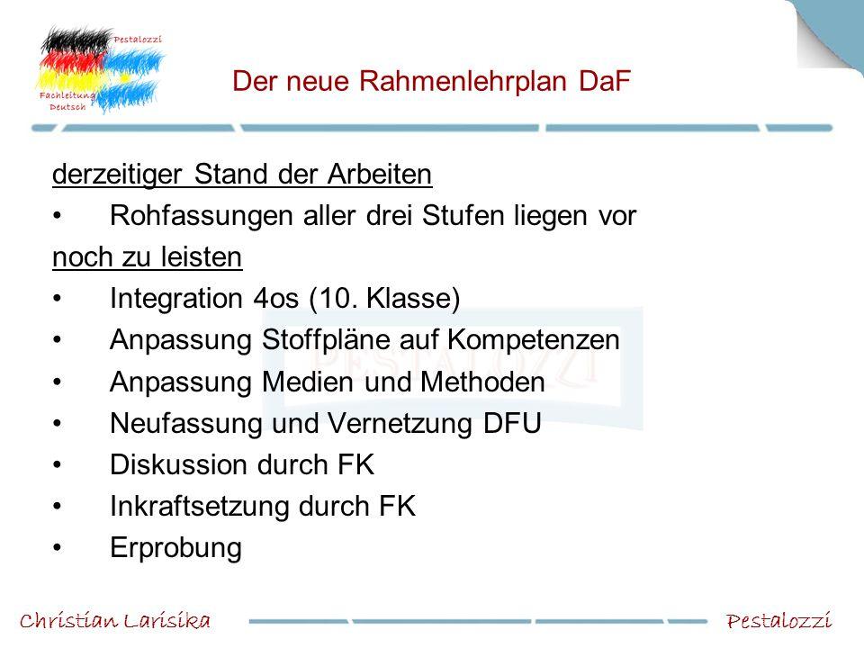 Der neue Rahmenlehrplan DaF derzeitiger Stand der Arbeiten Rohfassungen aller drei Stufen liegen vor noch zu leisten Integration 4os (10. Klasse) Anpa