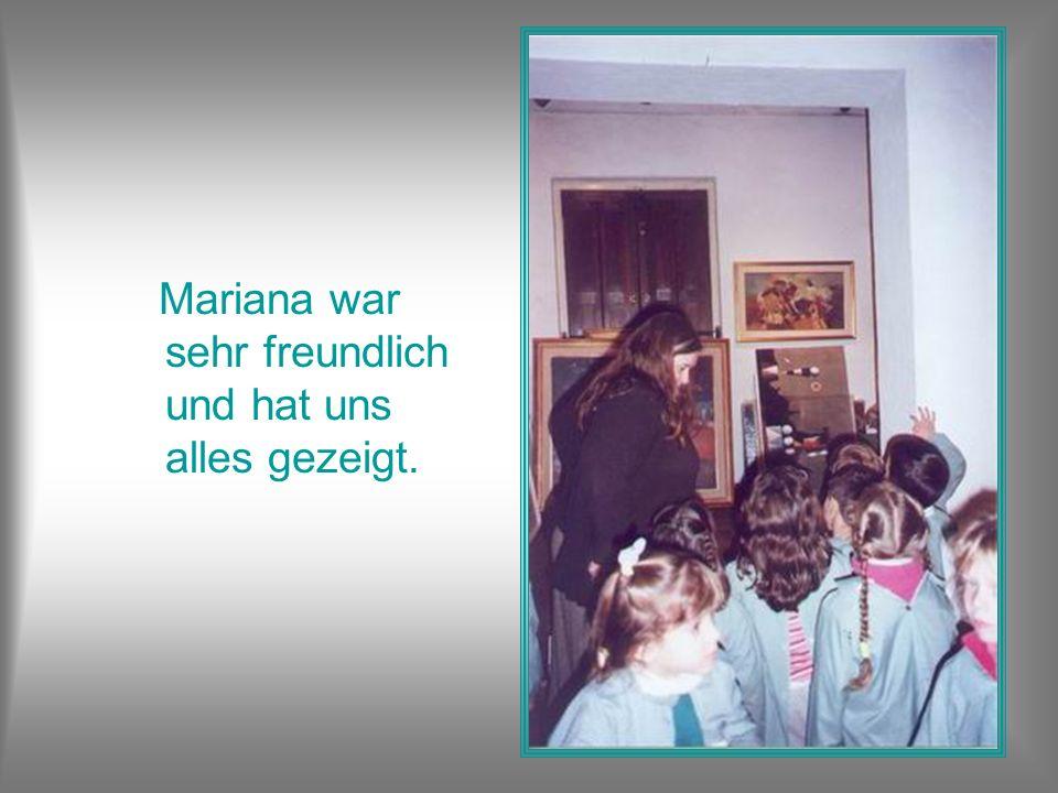 Mariana war sehr freundlich und hat uns alles gezeigt.