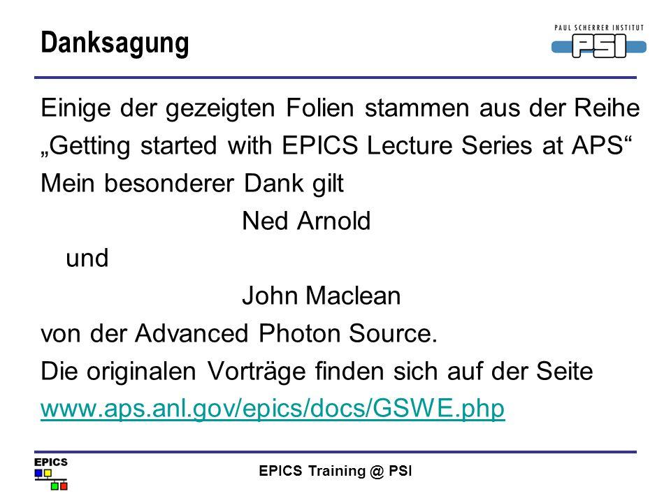 EPICS Training @ PSI CA Komandozeilen Befehle Lesen eines PV mit dem Namen caget NAME Informationen über das Record cainfo NAME Einen Monitor setzen camon NAME (Abbrechen mit [Ctrl] + [c]) Wenn ich die genauen Befehle vergessen habe ca