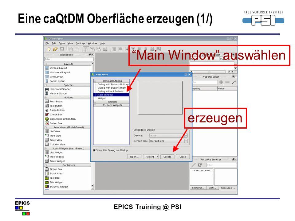 EPICS Training @ PSI Eine caQtDM Oberfläche erzeugen (1/) Main Window auswählen erzeugen